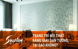 Trang trí nội thất bằng giấy dán tường, tại sao không?