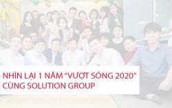 NHÌN LẠI 1 NĂM VƯỢT SÓNG 2020 CÙNG SOLUTION GROUP